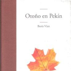 Libros de segunda mano: OTOÑO EN PEKIN - BORIS VIAN. Lote 245291470
