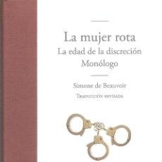 Libros de segunda mano: LA MUJER ROTA/ LA EDAD DE LA DISCRECION /MONÓLOGO - SIMONE DE BEAUVOIR. Lote 245291485