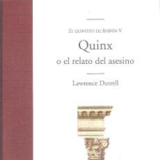 Libros de segunda mano: EL QUINTETO DE AVIÑON V : QUINX O EL RELATO DEL ASESINO - LAWRENCE DURRELL. Lote 245291505