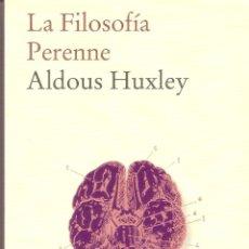 Libros de segunda mano: LA FILOSOFIA PERENNE - ALDOUS HUXLEY. Lote 245291655