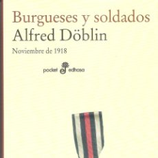 Libros de segunda mano: BURGUESES Y SOLDADOS. NOVIEMBRE DE 1918 - ALFRED DOBLIN. Lote 245291680