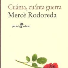 Libros de segunda mano: CUÁNTA, CUÁNTA GUERRA - MERCÉ RODOREDA. Lote 245291685