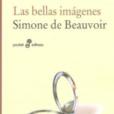 Libros de segunda mano: LAS BELLAS IMAGENES - SIMONE DE BEAUVOIR. Lote 245291695