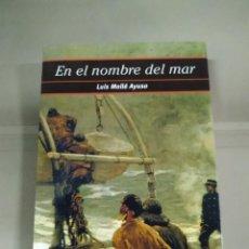 Libros de segunda mano: EN EL NOMBRE DEL MAR - LUIS MOLLÁ AYUSO. LAERTES. Lote 245353440