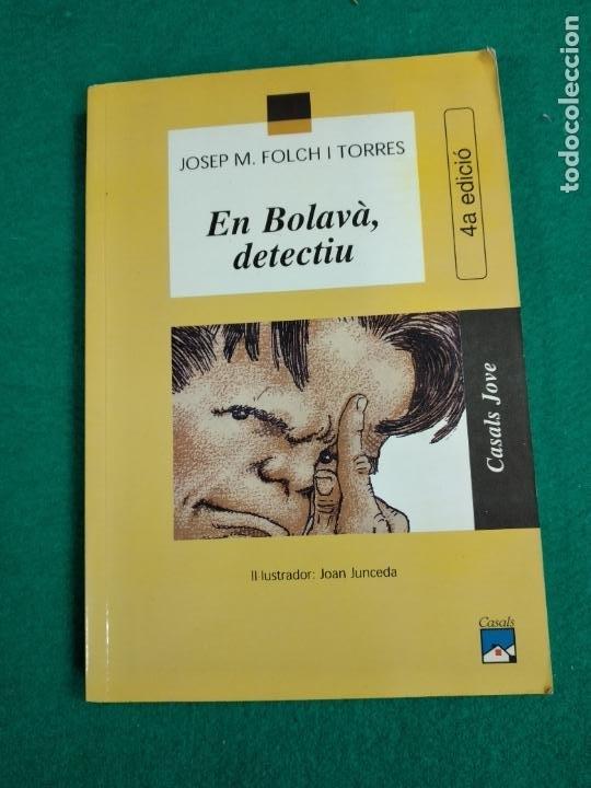 JOSEP M. FOLCH I TORRES. EN BOLAVA DETECTIU.. IL. JUNCEDA. ED. CASALS 2000. (Libros de Segunda Mano (posteriores a 1936) - Literatura - Narrativa - Otros)