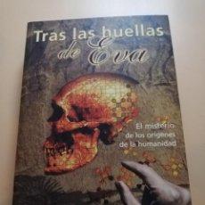 Libros de segunda mano: TRAS LAS HUELLAS DE EVA. LEE R. BERGER. BRETT HILTON-BARBER. EDICIONES B. 1ª EDICION. 2001. PAG. 372. Lote 245387420