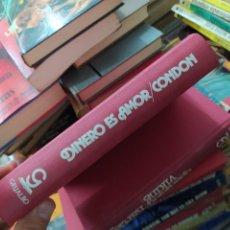 Libros de segunda mano: DINERO ES AMOR, RICHARD CONDON. L.24392. Lote 245387670