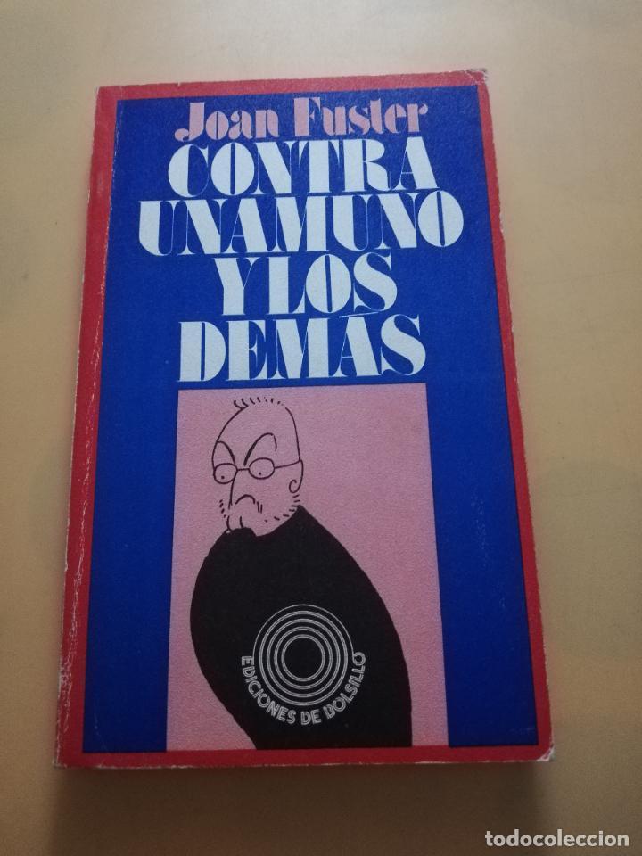 CONTRA UNAMUNO Y LOS DEMAS. JOAN FUSTER. EDICIONES DE BOLSILLO. 1975. PAG. 163. (Libros de Segunda Mano (posteriores a 1936) - Literatura - Narrativa - Otros)
