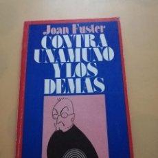 Libros de segunda mano: CONTRA UNAMUNO Y LOS DEMAS. JOAN FUSTER. EDICIONES DE BOLSILLO. 1975. PAG. 163.. Lote 245417100