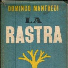 Libros de segunda mano: LA RASTRA. PUBLICADO EN 1956 - DOMINGO MANFREDI. Lote 245461705
