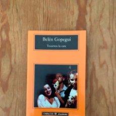 Libros de segunda mano: BELÉN GOPEGUI - TOCARNOS LA CARA. Lote 245557660