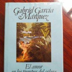 Libros de segunda mano: GABRIEL GARCÍA MÁRQUEZ - EL AMOR EN LOS TIEMPOS DEL CÓLERA - EDITORIAL BRUGUERA - 1ª EDICIÓN 1985. Lote 245560975