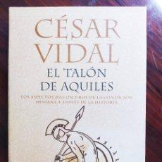 Libros de segunda mano: CÉSAR VIDAL - EL TALÓN DE AQUILES - EDICIONES MARTÍNEZ ROCA - MADRID - 2006 - MR DIMENSIONES. Lote 245561640