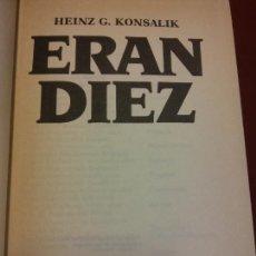 Libros de segunda mano: ERAN DIEZ. HEINZ G. KONSALIK. CÍRCULO DE LECTORES. Lote 245588165