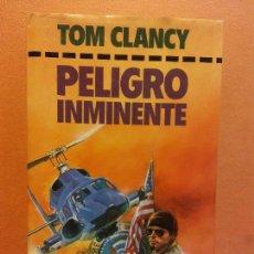 Libros de segunda mano: PELIGRO INMINENTE. TOM CLANCY. CÍRCULO DE LECTORES. Lote 245588240