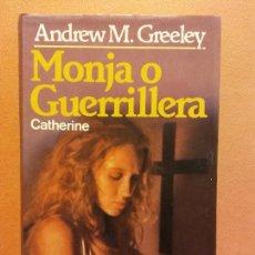 Libros de segunda mano: MONJA O GUERRILLERA. ANDREW M. GREELEY. CÍRCULO DE LECTORES. Lote 245588490
