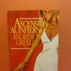 Libros de segunda mano: ASCENSIÓN AL INFIERNO. ANDREW M. GREELEY. CÍRCULO DE LECTORES. Lote 245588645