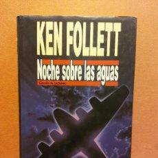 Libros de segunda mano: NOCHE SOBRE LAS AGUAS. KEN FOLLETT. CÍRCULO DE LECTORES. Lote 245588900