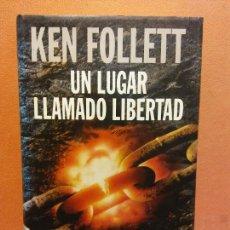 Libros de segunda mano: UN LUGAR LLAMADO LIBERTAD. KEN FOLLETT. CÍRCULO DE LECTORES. Lote 245588950