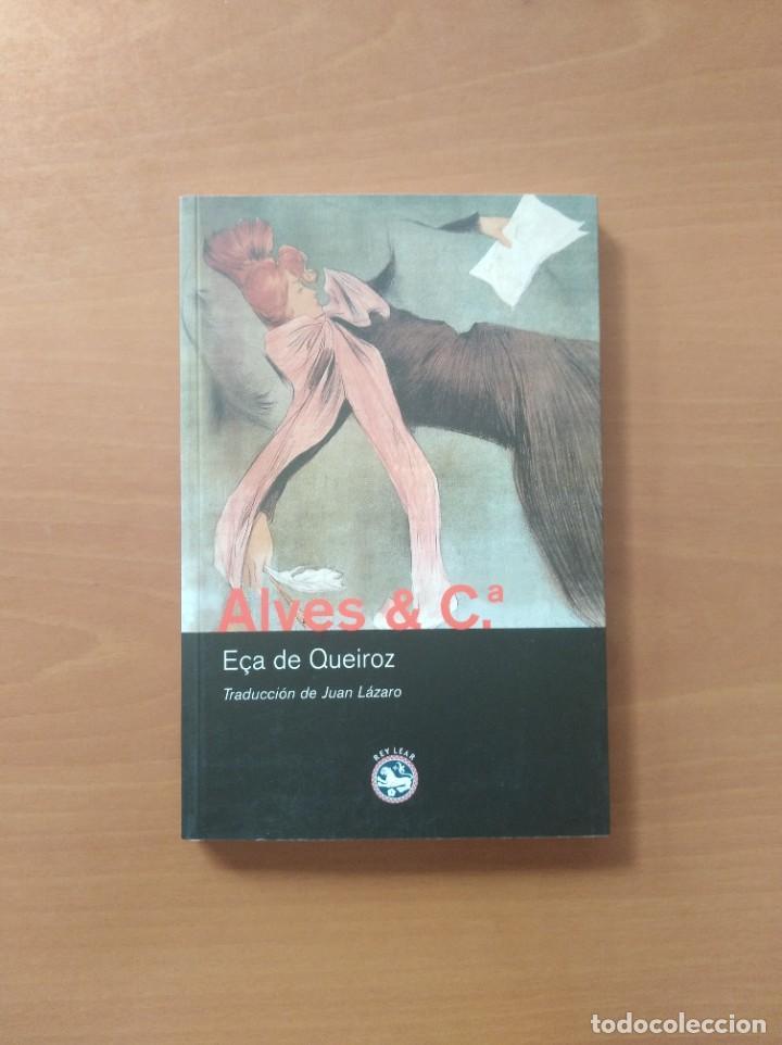 ALVES & Cª. EÇA DE QUEIROZ (Libros de Segunda Mano (posteriores a 1936) - Literatura - Narrativa - Otros)