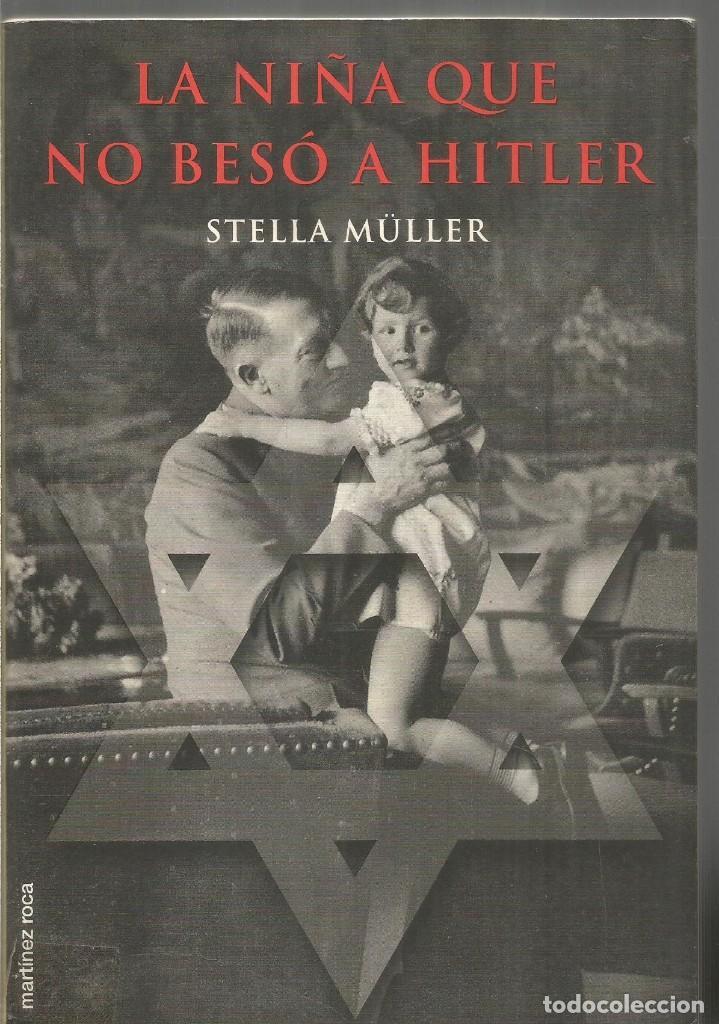 STELLA MULLER. LA NIÑA QUE NO BESO A HITLER. MARTINEZ ROCA (Libros de Segunda Mano (posteriores a 1936) - Literatura - Narrativa - Otros)