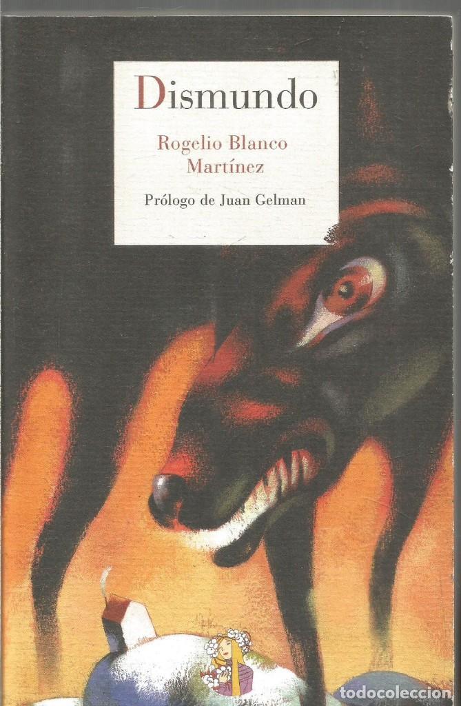 ROGELIO BLANCO MARTINEZ. DISMUNDO. REINO DE CORDELIA (Libros de Segunda Mano (posteriores a 1936) - Literatura - Narrativa - Otros)