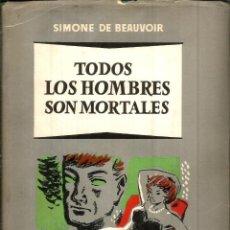 Libros de segunda mano: TODOS LOS HOMBRES SON MORTALES. PUBLICADO EN 1956 - SIMONE DE BEAUVOIR. Lote 245724405
