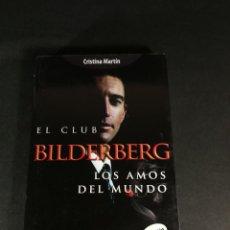 Libros de segunda mano: CRISTINA MARTÍN EL CLUB BILDERBERG LOS AMOS DEL MUNDO. Lote 245755930