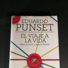 Libros de segunda mano: EDUARDO PUNSET EL VIAJE A LA VIDA MÁS INTUICIÓN Y MENOS ESTADO. Lote 245756010