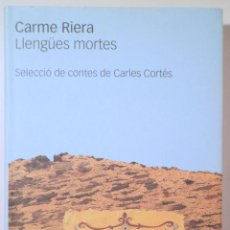Libros de segunda mano: RIERA, CARME - LLENGÜES MORTES - BARCELONA 2003. Lote 245912340