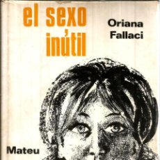 Libros de segunda mano: EL SEXO INÚTIL. PUBLICADO EN 1967 - ORIANA FALLACI. Lote 245921540