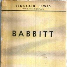 Libros de segunda mano: BABBITT. PUBLICADO EN 1956 - SINCLAIR LEWIS. Lote 245921550