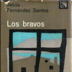 Libros de segunda mano: LOS BRAVOS. PUBLICADO EN 1969 - JESÚS FERNANDEZ SANTOS. Lote 245921575