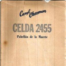 Libros de segunda mano: CELDA 2455. PABELLÓN DE LA MUERTE. PUBLICADO EN 1957 - CARYL CHESSMAN. Lote 245921590