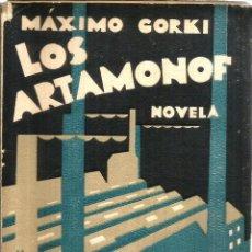 Libros de segunda mano: LOS ARTAMONOF. PUBLICADO EN 1929 - MÁXIMO GORKI. Lote 245921670
