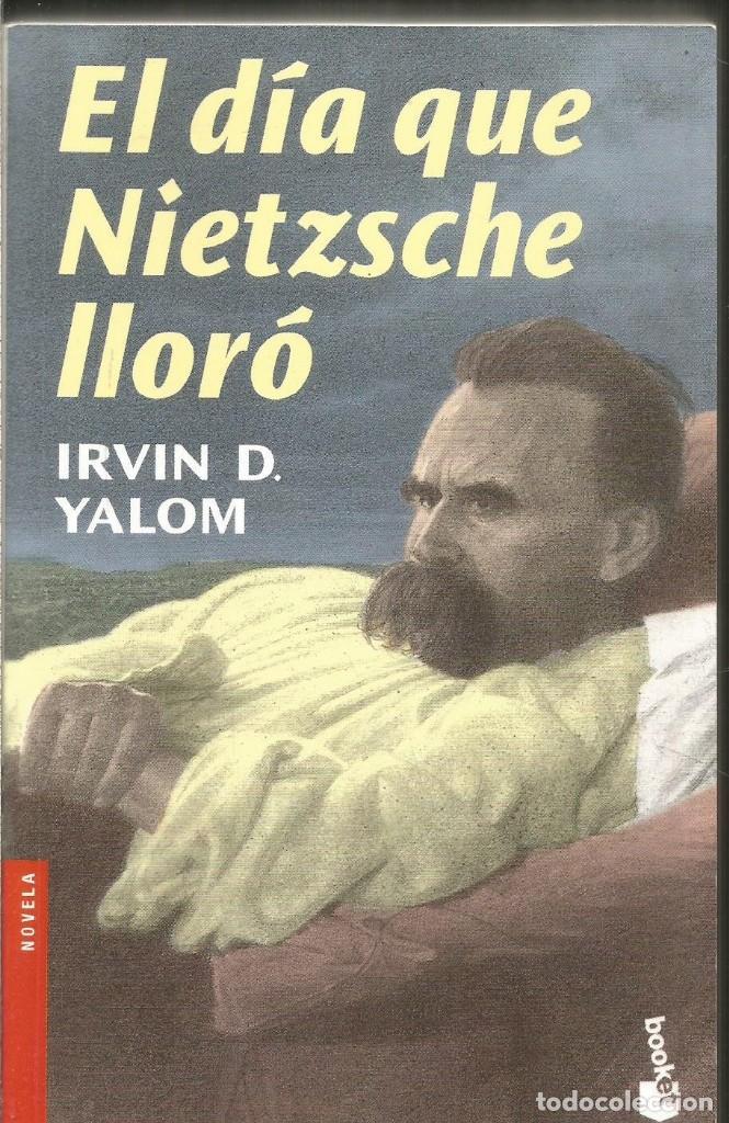 IRVIN D. YALOM. EL DIA QUE NIETZSCHE LLORO. BOOKET (Libros de Segunda Mano (posteriores a 1936) - Literatura - Narrativa - Otros)