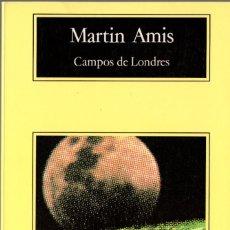 Libros de segunda mano: CAMPOS DE LONDRES. MARTIN AMIS. ANAGRAMA 1999. 569 PÁGS. TAPA BLANDA.. Lote 246138480