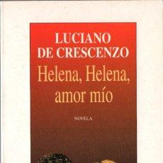 Libros de segunda mano: HELENA, HELENA, AMOR MÍO. LUCIANO DI CRESCENZO. SEIX BARRAL 1998. 286 PÁGS.. Lote 246139180