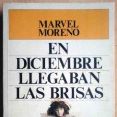 Libros de segunda mano: EN DICIEMBRE LLEGABAN LAS BRISAS (MARVEL MORENO) PLAZA Y JANÉS 1987. Lote 246191845