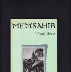 Libros de segunda mano: MEMSAHIB - MIGUEL SÁENZ - ALCALÁ-NARRATIVA 1981. Lote 246354035