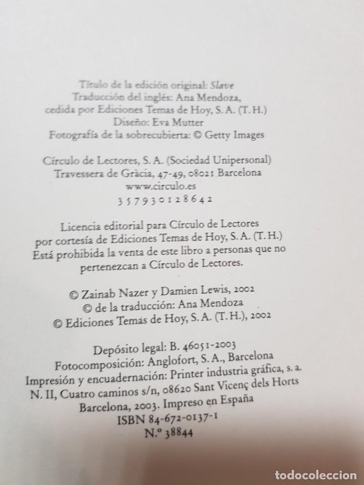 Libros de segunda mano: ESCLAVA. MENDE NAZER Y DAMIEN LEWIS. CIRCULO DE LECTORES. 2003 - Foto 7 - 246354730