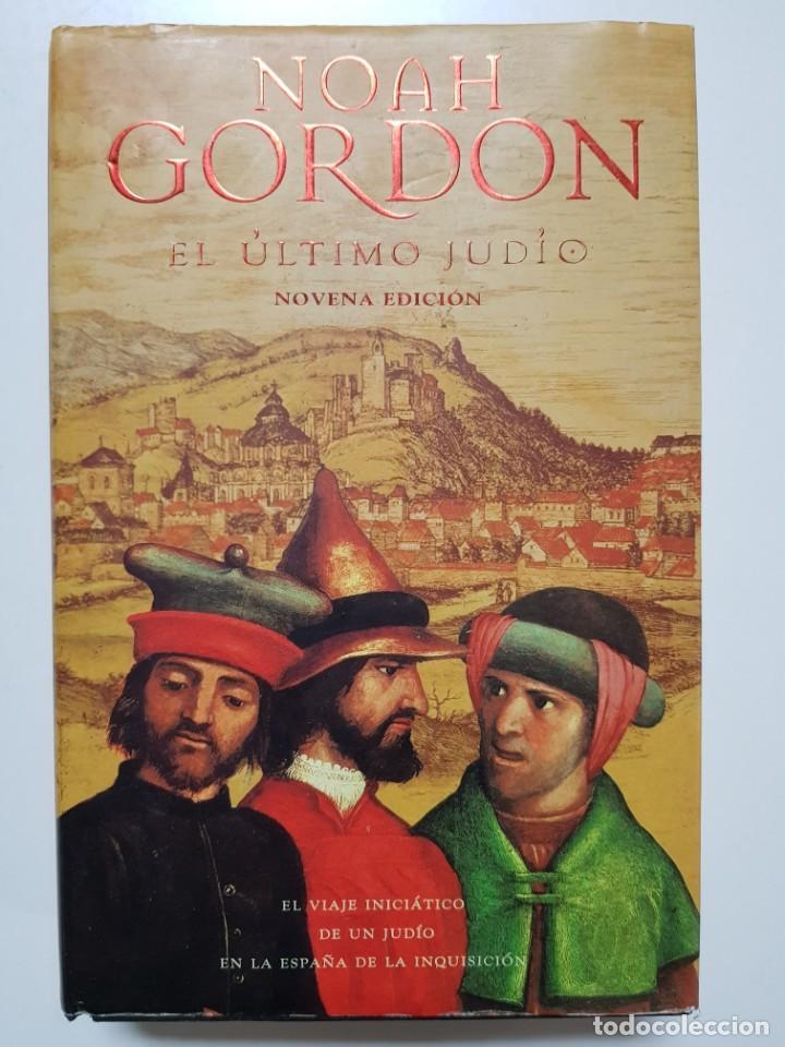 EL ULTIMO JUDIO. NOAH GORDON. EDICIONES B. 8ª REIMPRESION. 2000 (Libros de Segunda Mano (posteriores a 1936) - Literatura - Narrativa - Otros)
