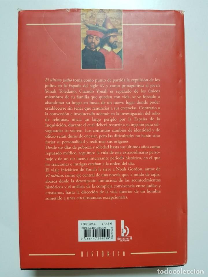 Libros de segunda mano: EL ULTIMO JUDIO. NOAH GORDON. EDICIONES B. 8ª REIMPRESION. 2000 - Foto 2 - 246355160