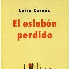 Libros de segunda mano: EL ESLABÓN PERDIDO. LUISA CARNÉS.-NUEVO. Lote 246355800