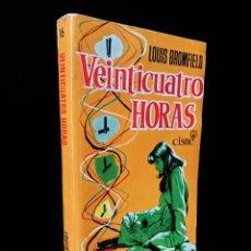 Libros de segunda mano: VEINTICUATRO HORAS | LOUIS BROMFIELD | EDICIONES CISNE 1958. Lote 246361125