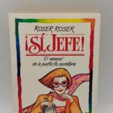 Libros de segunda mano: ¡SI, JEFE! ROSER ROSER. ED. GRUPO ZETA. 1ºED. NAVARRA, 1992. PAGS: 194.. Lote 246434385