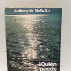 Libros de segunda mano: ¿QUIEN PUEDE HACER QUE AMANEZCA? ANTHONY DE MELLO. ED. SAL TERRAE. 6ºED. SANTANDER, 1990. PAGS: 247.. Lote 246435030