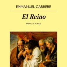 Libros de segunda mano: EL REINO. EMMANUEL CARRÈRE.- NUEVO. Lote 246883325