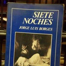 Libri di seconda mano: SIETE NOCHES - JORGE LUIS BORGES. Lote 247059465