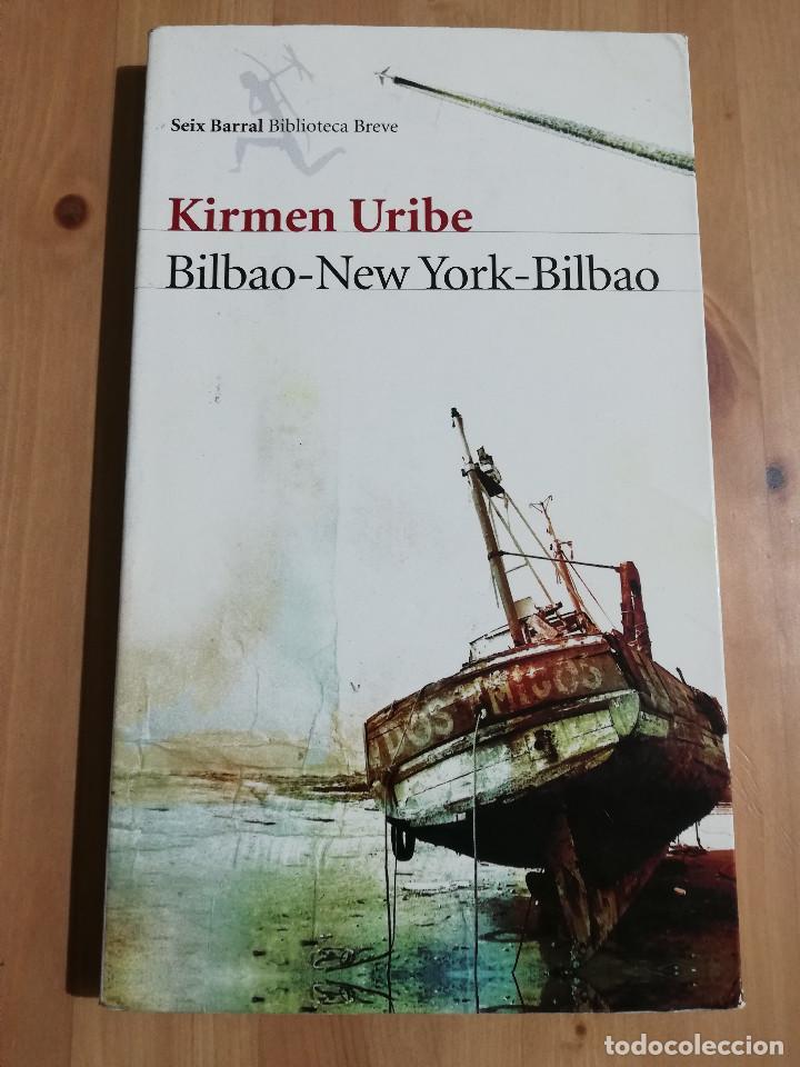 BILBAO - NEW YORK - BILBAO (KIRMEN URIBE) (Libros de Segunda Mano (posteriores a 1936) - Literatura - Narrativa - Otros)